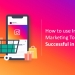 How to use Instagram Marketing Tools to Be Successful in Business